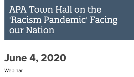 APA Town Hall on the 'Racism Pandemic' Facing our Nation